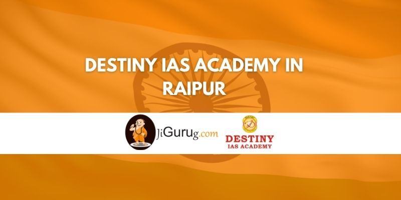 Review of Destiny IAS Academy in Raipur