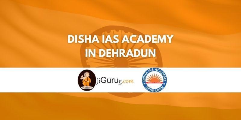 Review of Disha IAS Academy in Dehradun