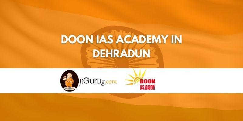 Review of Doon IAS Academy in Dehradun
