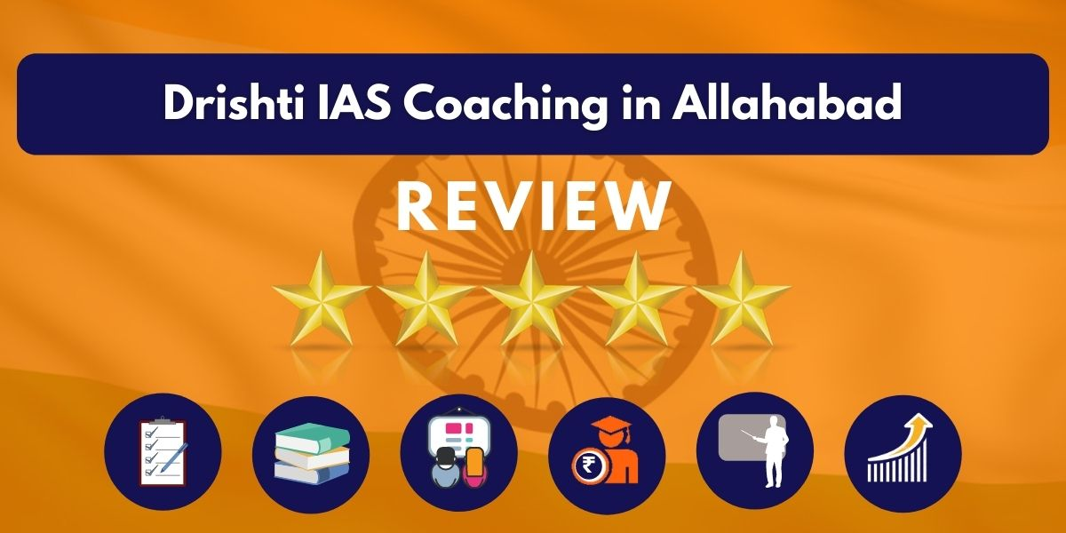 Review of Drishti IAS Coaching in Allahabad