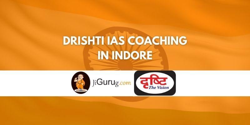 Review of Drishti IAS Coaching in Indore