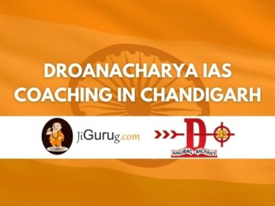 Review of Droanacharya IAS Coaching Centre In Chandigarh