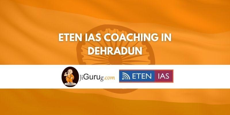 Review of ETEN IAS Coaching in Dehradun