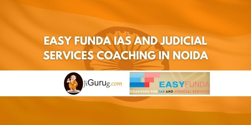 Review of Easy Funda IAS and Judicial Services Coaching in Noida