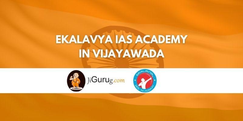 Review of Ekalavya IAS Academy in Vijayawada