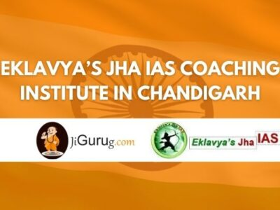 Review of Eklavya's Jha IAS coaching institute in Chandigarh