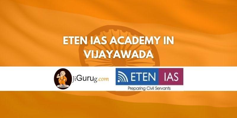 Review of Eten IAS Academy in Vijayawada