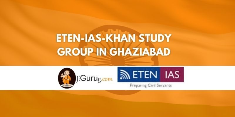 Review of Eten-IAS-Khan Study Group in Ghaziabad