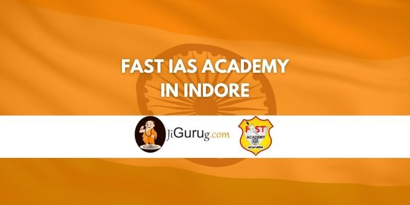 Review of Fast IAS Academy in Indore