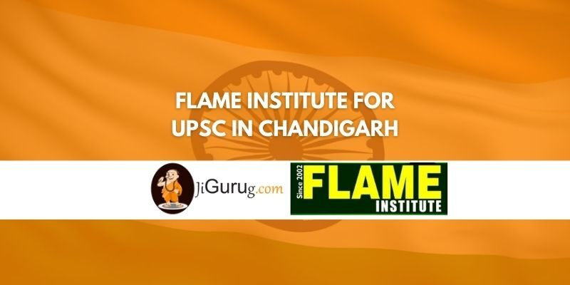 Review of Flame Institute for UPSC in Chandigarh