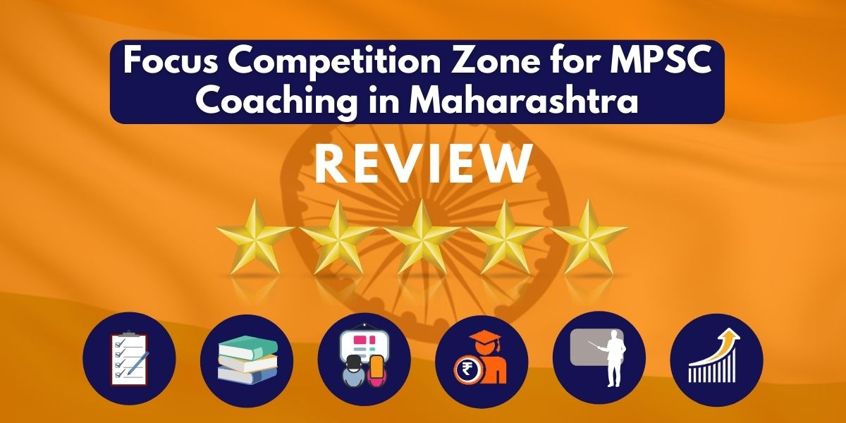 Review of Focus Competition Zone for MPSC Coaching in Maharashtra