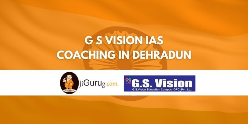Review of G S Vision IAS Coaching in Dehradun