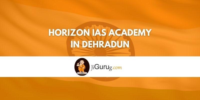 Review of Horizon IAS Academy in Dehradun