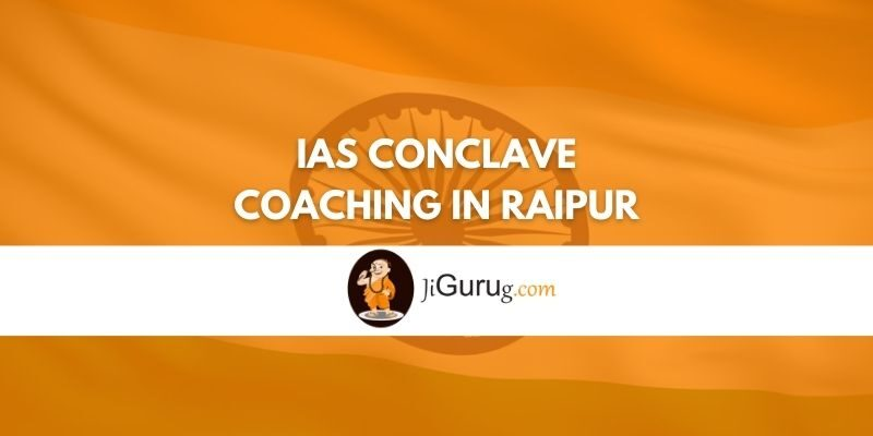 Review of IAS Conclave Coaching in Raipur