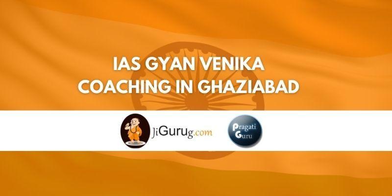 Review of IAS Gyan Venika Coaching in Ghaziabad