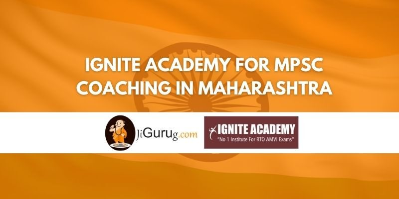 Review of Ignite Academy for MPSC Coaching in Maharashtra
