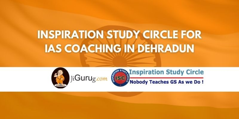 Review of Inspiration Study Circle for IAS Coaching in Dehradun