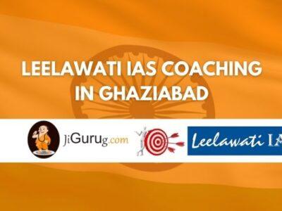 Review of Leelawati IAS Coaching in Ghaziabad