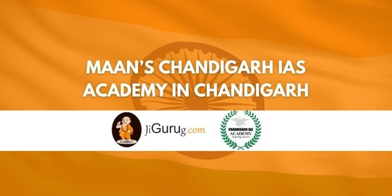 Review of Maan's Chandigarh IAS Academy in Chandigarh