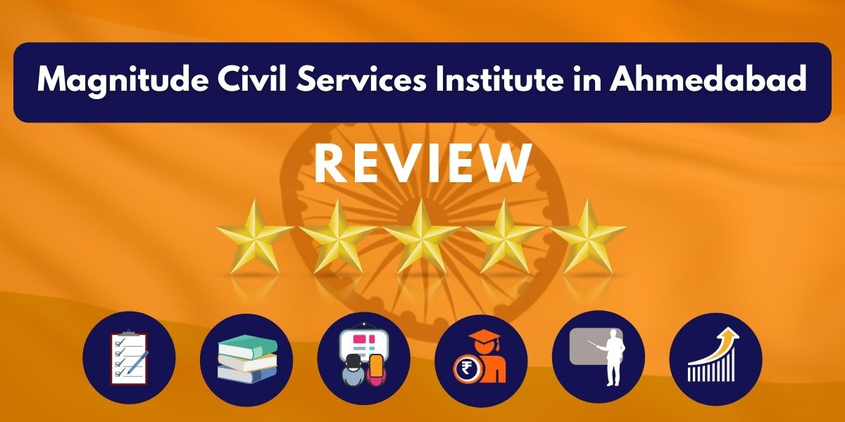 Review of Magnitude Civil Services Institute in Ahmedabad