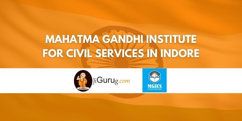 Review of Mahatma Gandhi Institute For Civil Services in Indore Review