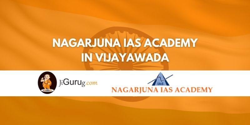 Review of Nagarjuna IAS Academy in Vijayawada