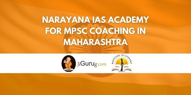 Review of Narayana IAS Academy for MPSC Coaching in Maharashtra