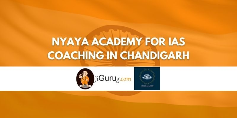 Review of Nyaya Academy For IAS Coaching in Chandigarh
