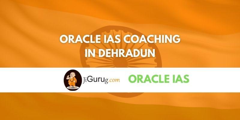Review of Oracle IAS Coaching in Dehradun
