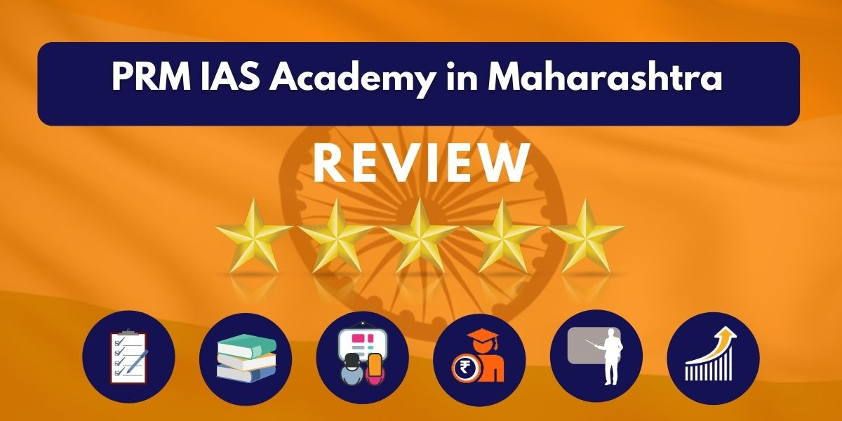 Review of PRM IAS Academy in Maharashtra