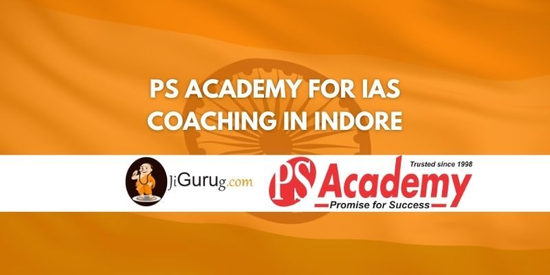 Review of PS Academy for IAS Coaching in Indore