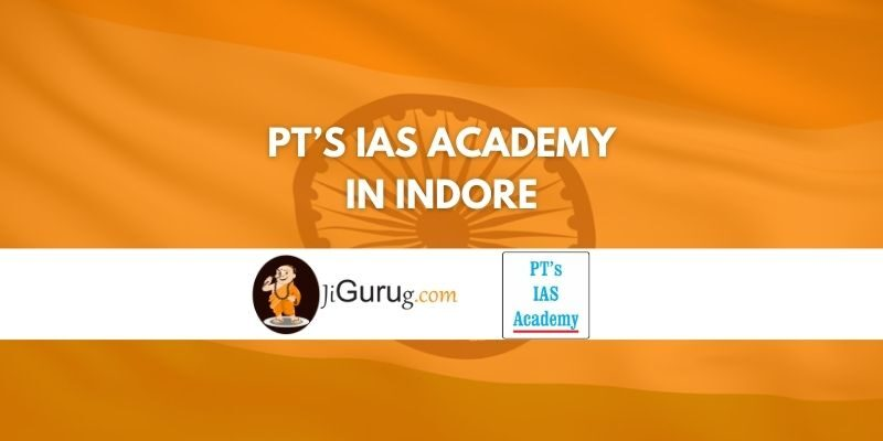Review of PT's IAS Academy in Indore