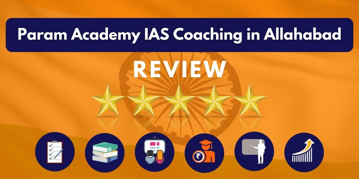 Review of Param Academy IAS Coaching in Allahabad