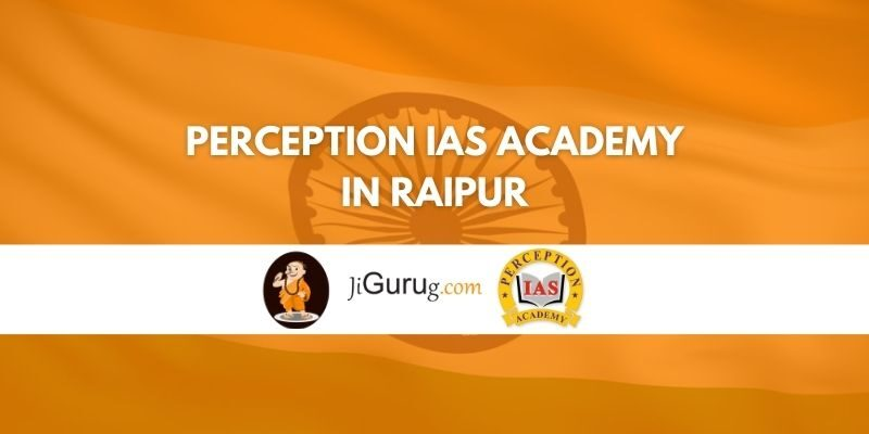 Review of Perception IAS Academy in Raipur