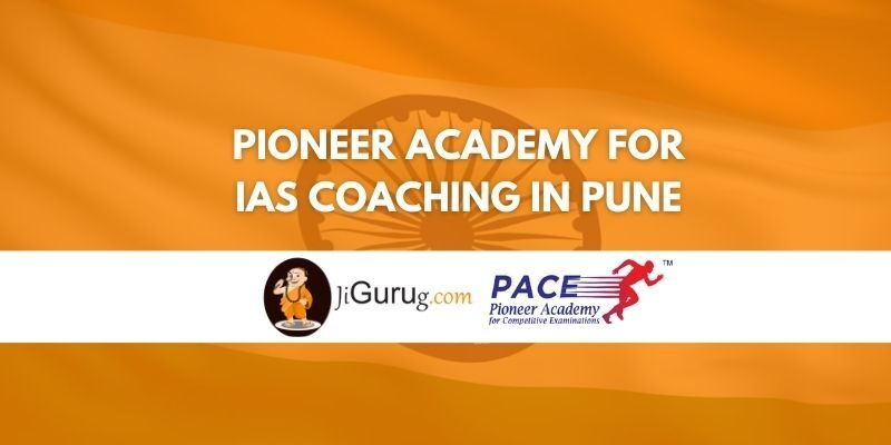 Review of Pioneer Academy for IAS Coaching in Pune