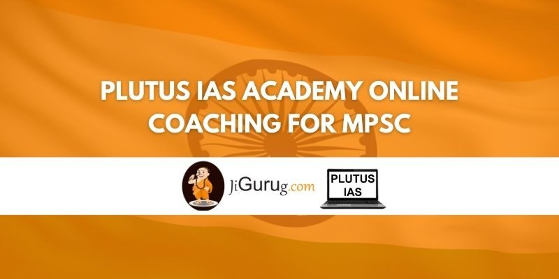 Review of Plutus IAS Academy Online Coaching for MPSC