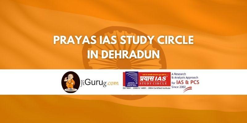 Review of Prayas IAS Study Circle in Dehradun