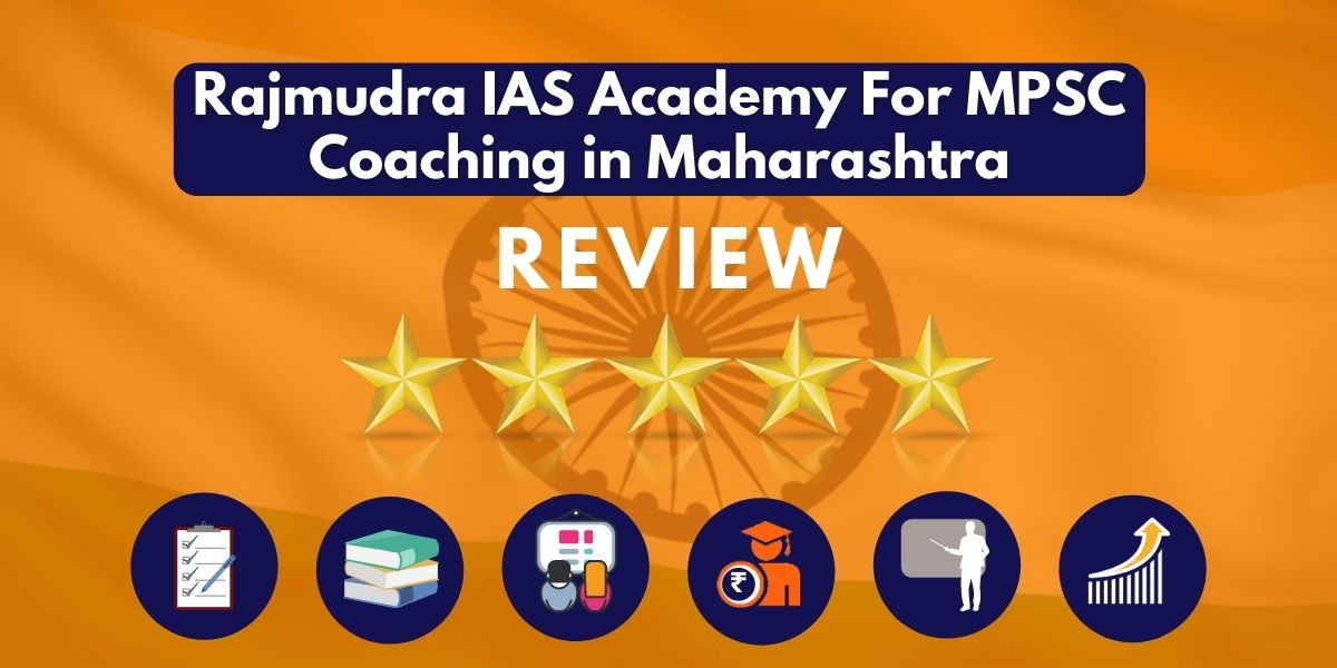 Review of Rajmudra IAS Academy For MPSC Coaching in Maharashtra