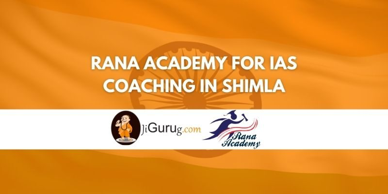 Review of Rana Academy for IAS Coaching in Shimla
