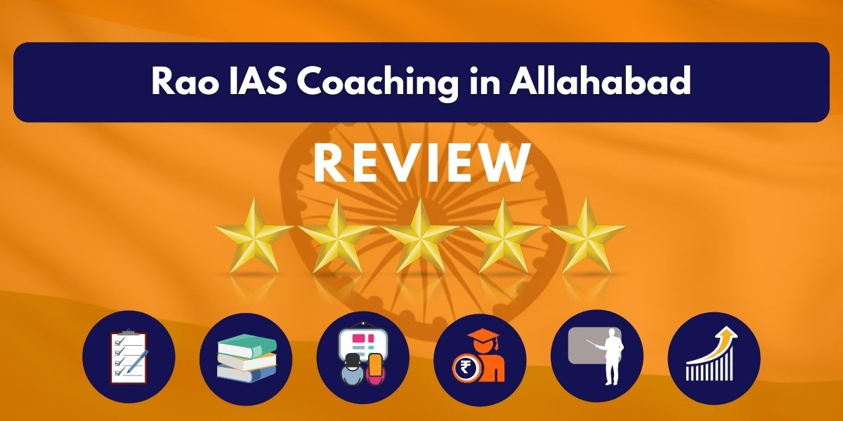 Review of Rao IAS Coaching in Allahabad