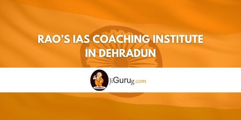 Review of Rao's IAS Coaching Institute in Dehradun