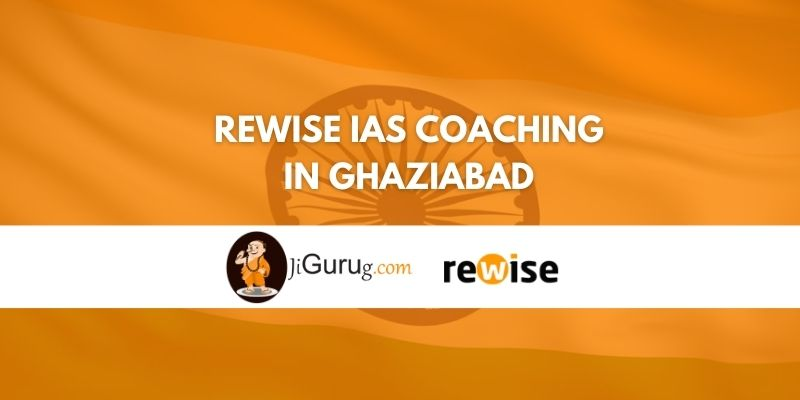 Review of Rewise IAS Coaching in Ghaziabad