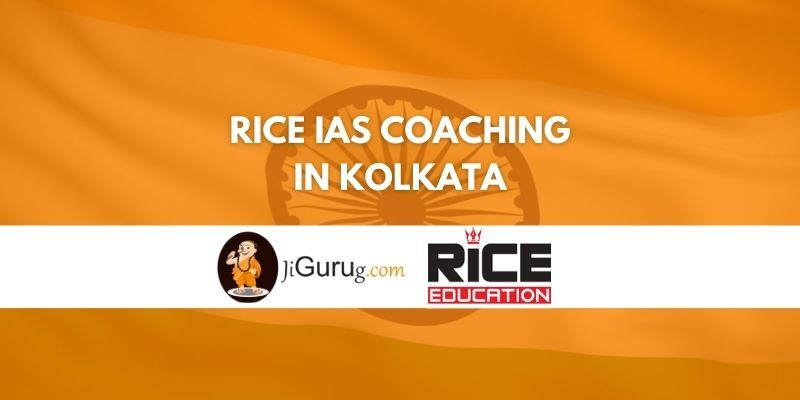 Review of Rice IAS Coaching in Kolkata