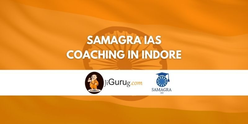 Review of Samagra IAS Coaching in Indore