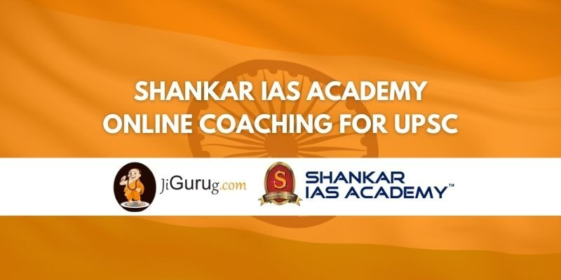 Review of Shankar IAS Academy Online Coaching for UPSC