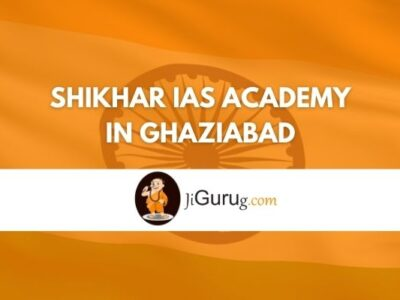 Review of Shikhar IAS Academy in Ghaziabad