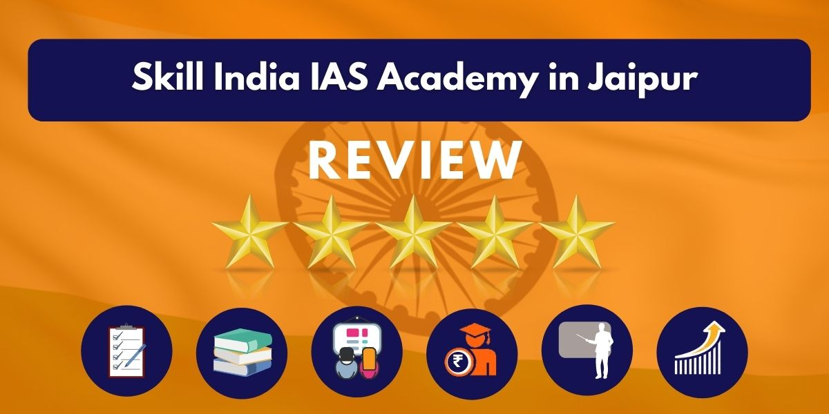 Review of Skill India IAS Academy in Jaipur