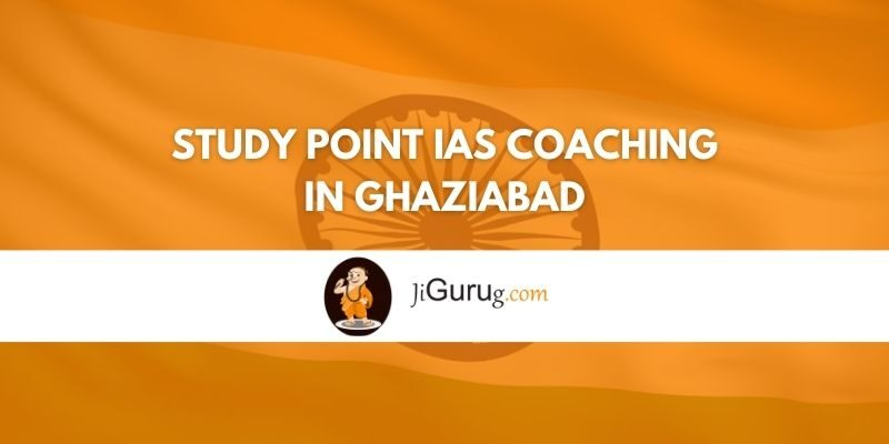 Review of Study Point IAS Coaching in Ghaziabad