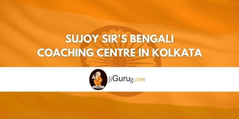 Review of Sujoy Sir s Bengali Coaching Centre in Kolkata