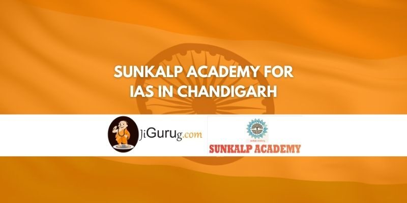 Review of Sunkalp Academy for IAS in Chandigarh
